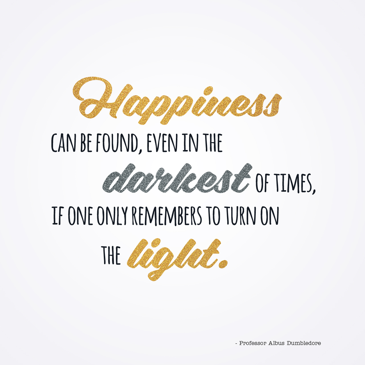 Happiness, Albus Dumbledore, quote