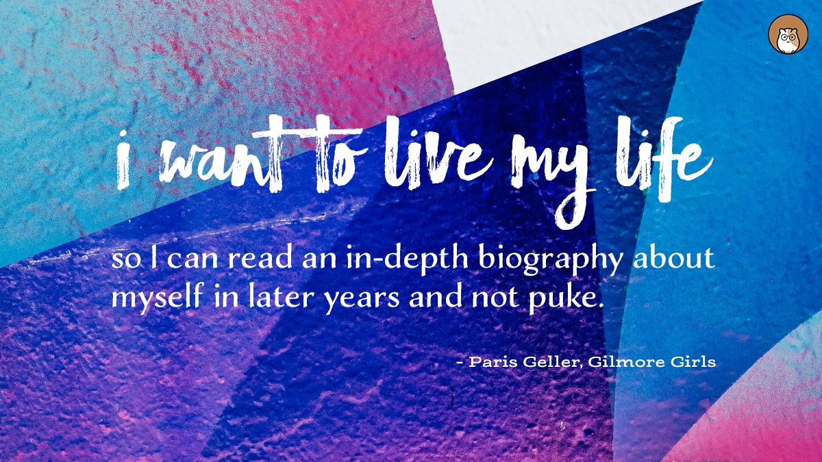 Paris Geller Inspirational Quote